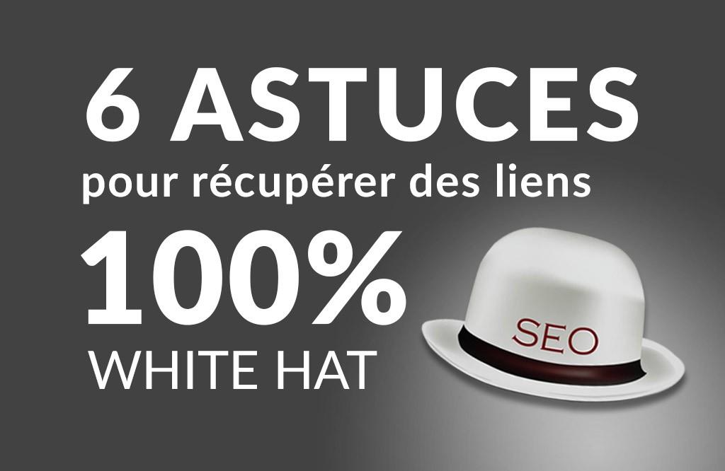 """6 trucs simples pour récupérer des liens """"white-hat"""""""