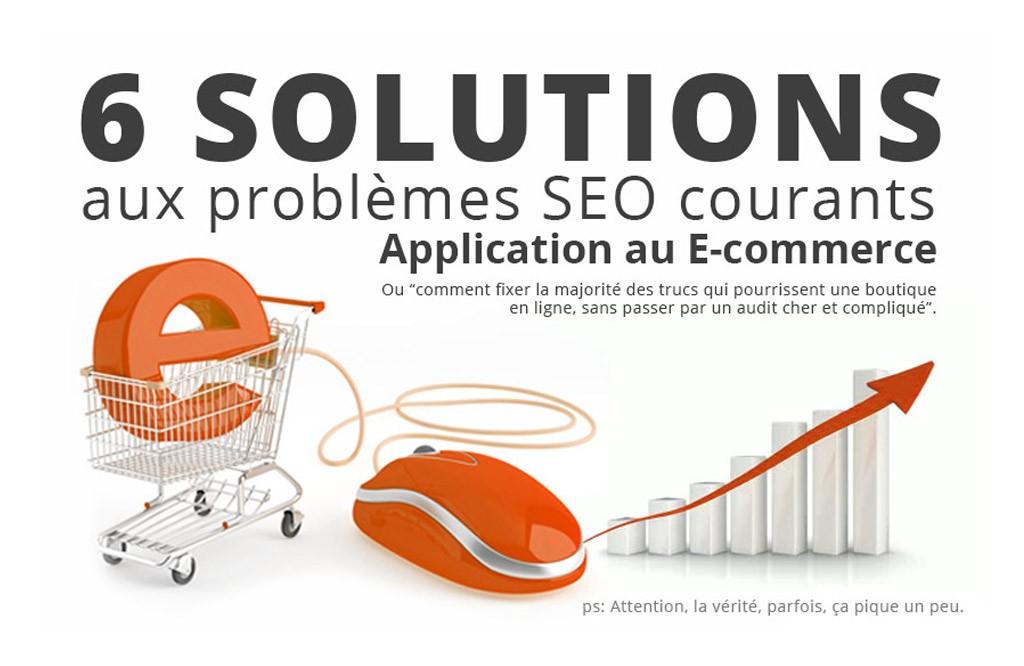 6 solutions problèmes SEO e-commerce