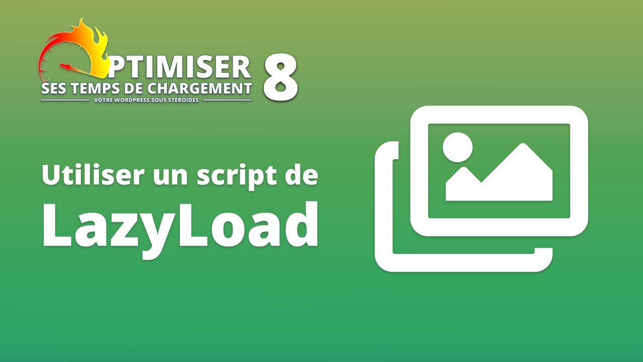 Cover Temps chargement 8 - Installer un script de Lazyload